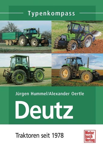 Typenkompass Deutz Traktoren Band 2: seit 1978