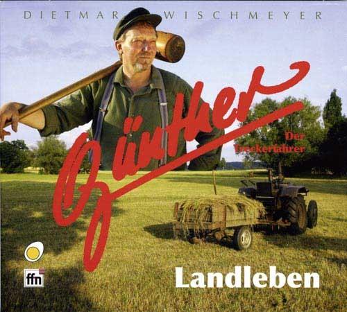 Günther der Treckerfahrer – Landleben (Hör-Comedie)
