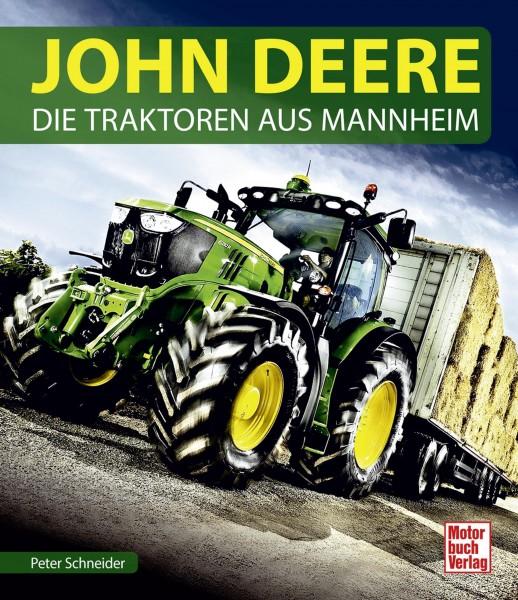 John Deere – Die Traktoren aus Mannheim