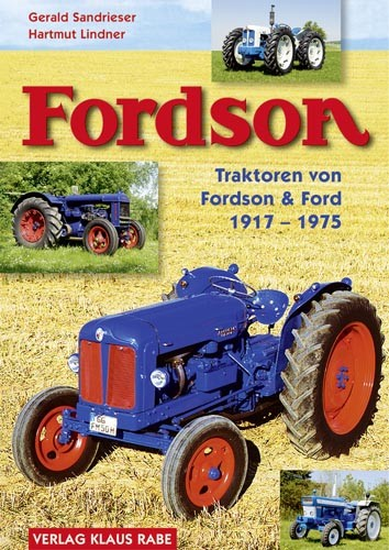 Fordson – Traktoren von Fordson und Ford 1917 – 1964 (Band 1)