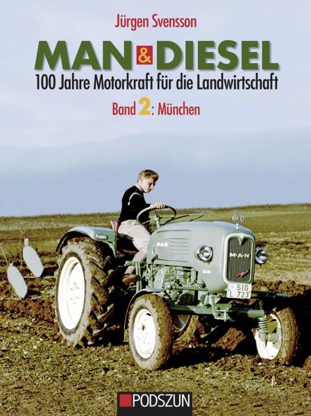 MAN & Diesel - 100 Jahre Motorkraft für die Landwirtschaft Band 2