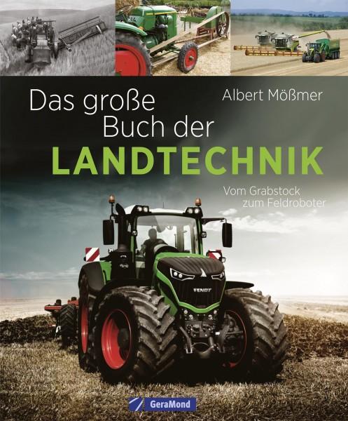Das große Buch der Landtechnik - Vom Grabstock bis zum Feldroboter