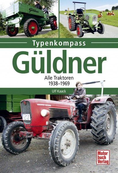 Typenkompass Güldner - Alle Traktoren von 1938 - 1969