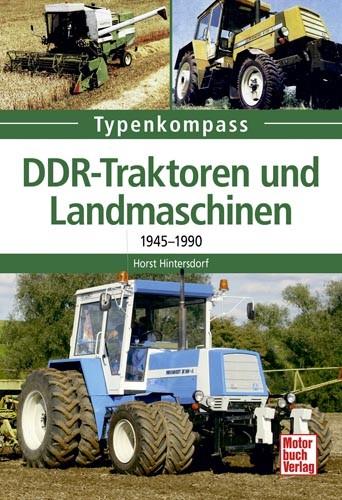 Typenkompass DDR-Traktoren und Landmaschinen 1945 – 1990