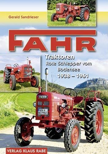 Fahr–Traktoren - Rote Schlepper vom Bodensee 1938-1961