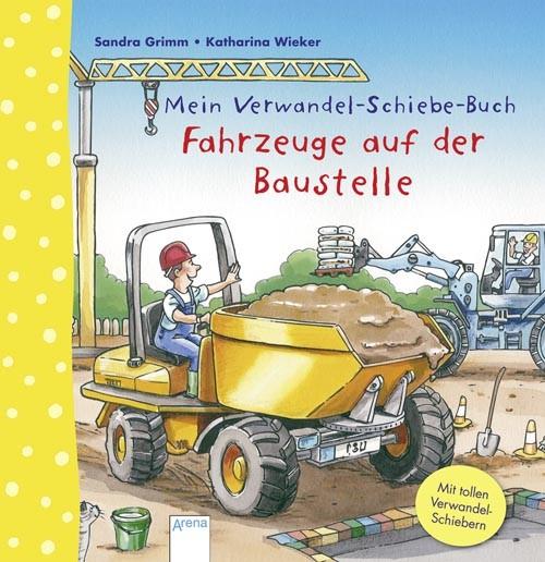 Mein Verwandel-Schiebe-Buch: Fahrzeuge auf der Baustelle