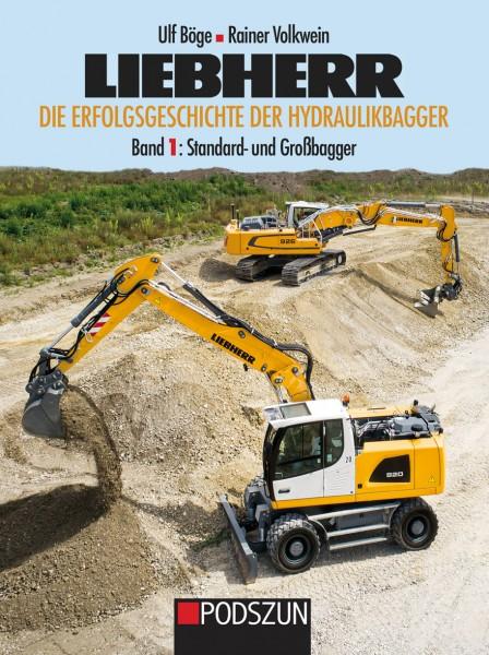 Liebherr – Die Erfolgsgeschichte der Hydraulikbagger Band 1