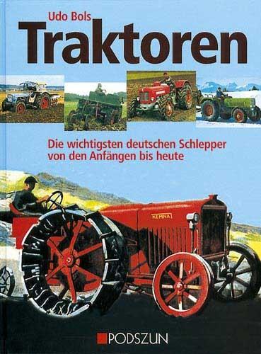Traktoren - Die wichtigsten deutschen Schlepper von den Anfängen bis heute