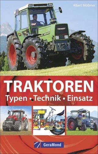 Traktoren - Geschichte, Typen, Technik