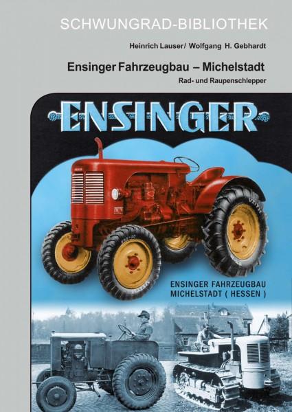 Ensinger Fahrzeugbau – Rad- und Raupenschlepper aus Michelstadt