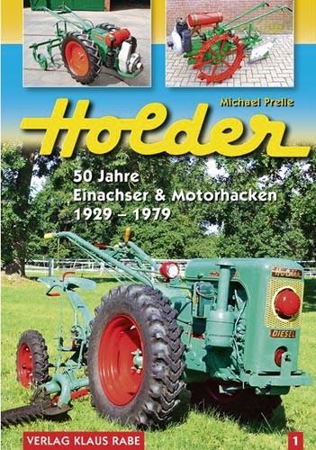 Holder – 50 Jahre Einachser & Motorhacken 1929-1979