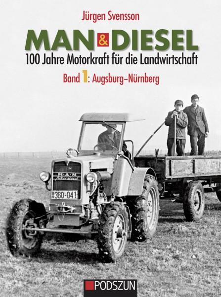 MAN & Diesel - 100 Jahre Motorkraft für die Landwirtschaft Band 1