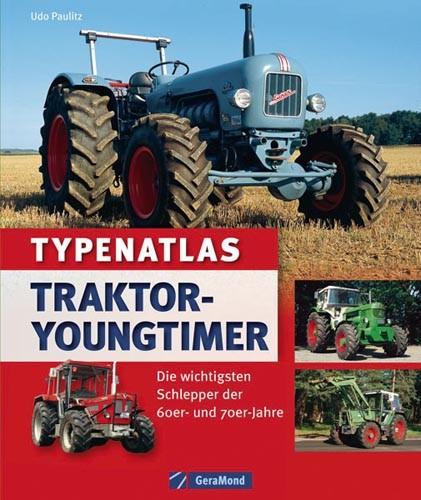 Typenatlas Traktor-Youngtimer – Die wichtigsten Schlepper der 60er- und 70er-Jahre