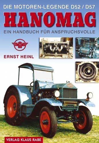 Die Motoren-Legende Hanomag D52/D57 - Ein Handbuch für Anspruchsvolle