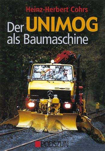 Der Unimog als Baumaschine