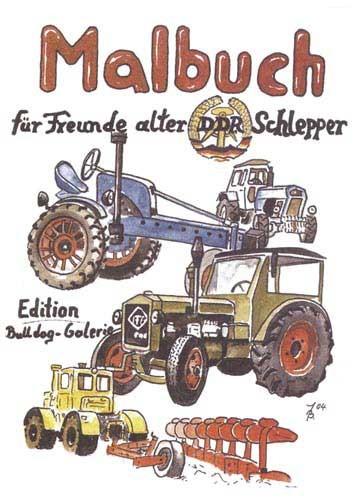 Malbuch ...für Freunde alter DDR-Schlepper