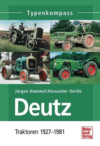Typenkompass Deutz Traktoren Band 1: 1927 bis 1981
