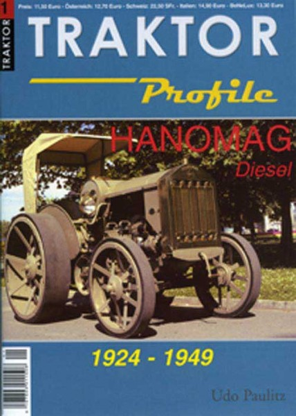 Traktor Profile - Hanomag Diesel 1924–1949 – Die kleinen und mittelschweren Modelle Band I