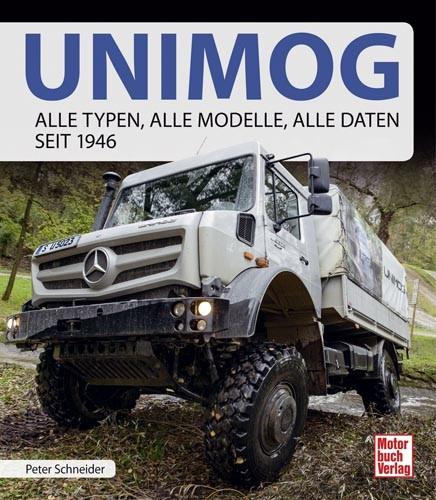 Unimog - Alle Typen, alle Modelle, alle Daten seit 1946