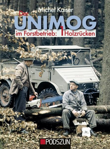 Der Unimog im Forstbetrieb: 1 Holzrücken