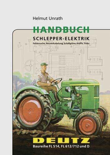 Handbuch Schlepper-Elektrik – Deutz FL 514, FL 612/712 und D