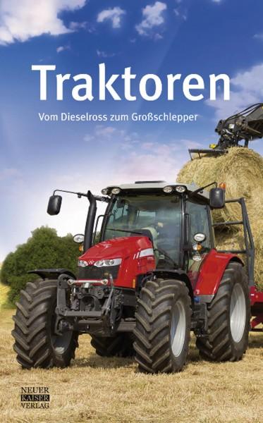 Traktoren–Vom Dieselross zum Großschlepper