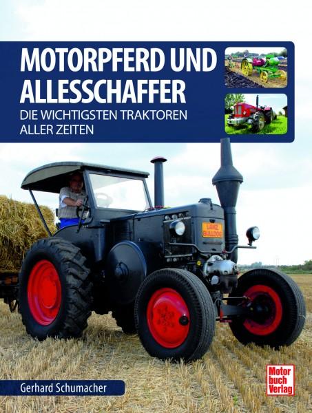 Motorpferd und Allesschaffer - Die wichtigsten Traktoren aller Zeiten