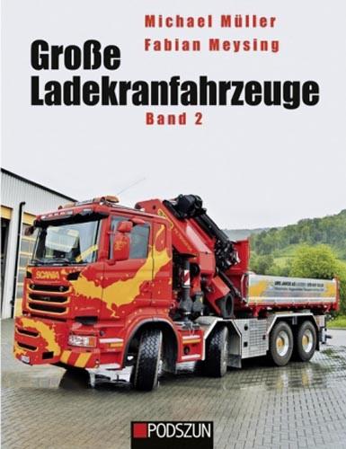 Große Ladekranfahrzeuge Band 2