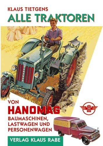 Alle Traktoren von Hanomag Baumaschinen Last- und Personenwagen