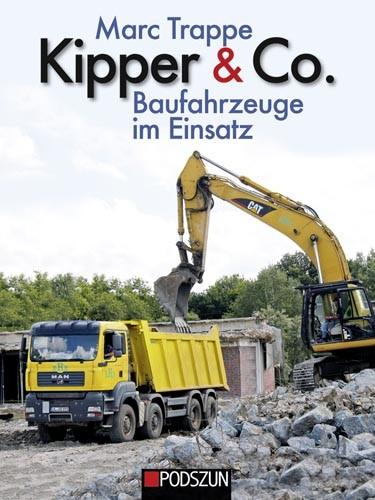 Kipper & Co. - Baufahrzeuge im Einsatz