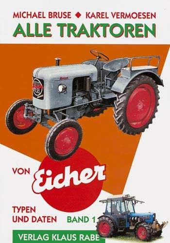 Alle Traktoren von Eicher - Band 1