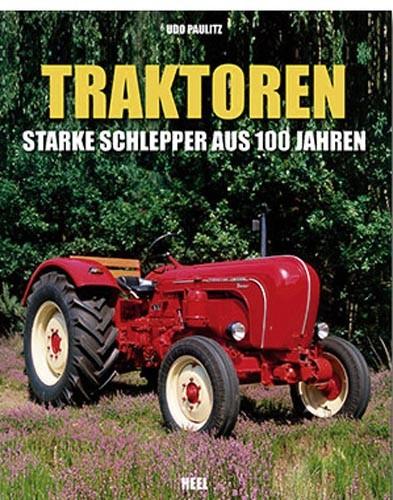 Traktoren - Starke Schlepper aus 100 Jahren