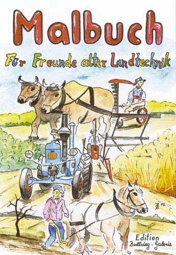 Malbuch ...für Freunde alter Landtechnik