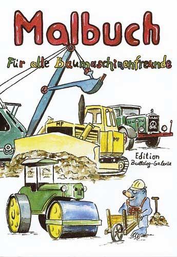 Malbuch ...für alle Baumaschinenfreunde