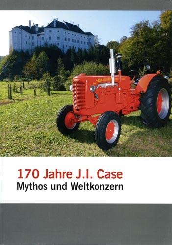 170 Jahre J.I. Case - Mythos und Weltkonzern