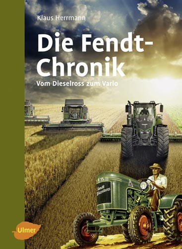 """Die Fendt Chronik """"Vom Dieselross zum Vario"""""""