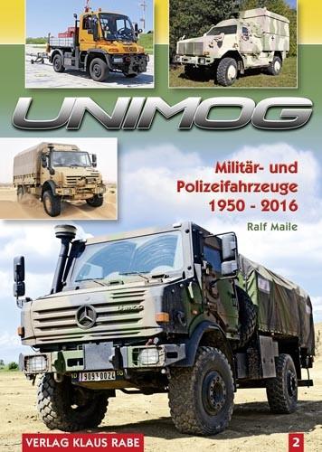 Unimog - Militär- und Polizeifahrzeuge 1950-2016 Band 2