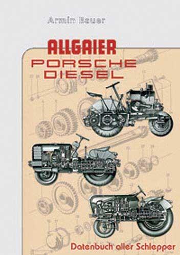 Allgaier Porsche Diesel - Datenbuch aller Schlepper