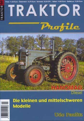 Traktor Profile - Hanomag Diesel 1937 - 1964 – Die kleinen und mittelschweren Modelle - Band III