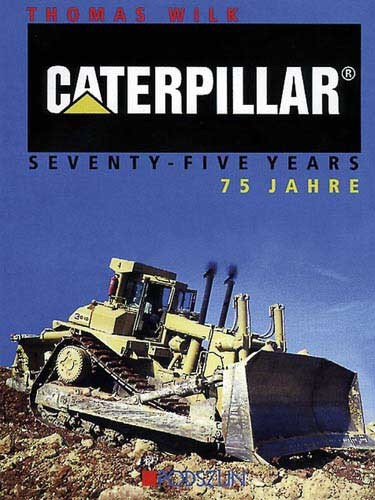 CaterpillarSeventy-Five Years - 75 Jahre