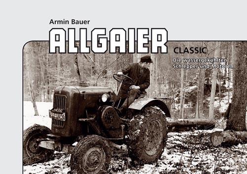 Allgaier Classic – Die wassergekühlten Schlepper und Motoren