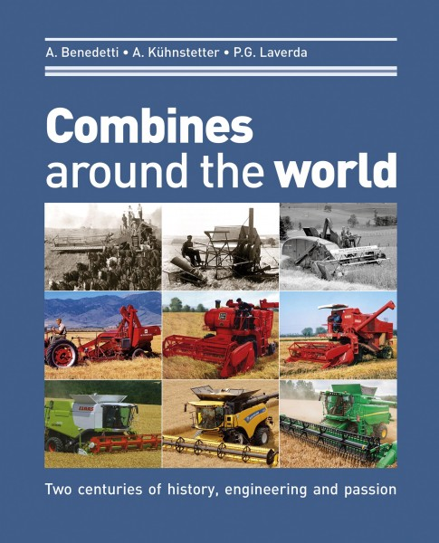 Combines around the world - Two centuries of history, engineering and passion