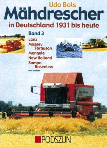 Mähdrescher in Deutschland von 1931 bis heute Band 3