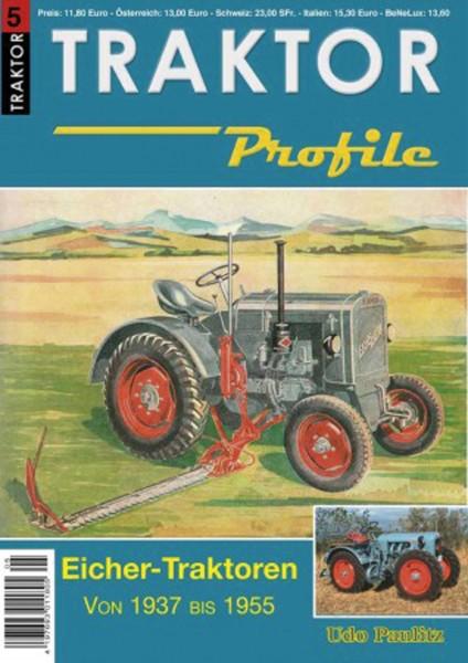 Traktor Profile 5 Eicher Traktoren von 1937-1955 Teil 1